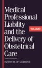 Medical Professional Liability and the Delivery of Obstetrical Care : Volume I - eBook