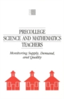Precollege Science and Mathematics Teachers : Monitoring Supply, Demand, and Quality - eBook