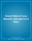 Ground Water at Yucca Mountain : How High Can It Rise? - eBook