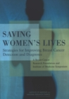 Saving Women's Lives : Strategies for Improving Breast Cancer Detection and Diagnosis: A Breast Cancer Research Foundation and Institute of Medicine Symposium - eBook