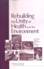 Rebuilding the Unity of Health and the Environment : The Greater Houston Metropolitan Area: Workshop Summary - eBook