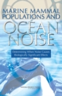 Marine Mammal Populations and Ocean Noise : Determining When Noise Causes Biologically Significant Effects - eBook