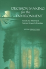 Decision Making for the Environment : Social and Behavioral Science Research Priorities - eBook