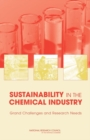 Sustainability in the Chemical Industry : Grand Challenges and Research Needs - eBook