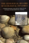 The Geological Record of Ecological Dynamics : Understanding the Biotic Effects of Future Environmental Change - eBook