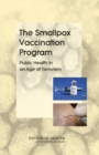 The Smallpox Vaccination Program : Public Health in an Age of Terrorism - eBook
