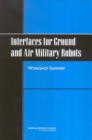 Interfaces for Ground and Air Military Robots : Workshop Summary - eBook