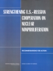 Strengthening U.S.-Russian Cooperation on Nuclear Nonproliferation : Recommendations for Action - eBook