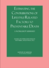 Estimating the Contributions of Lifestyle-Related Factors to Preventable Death : A Workshop Summary - eBook