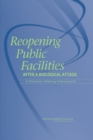 Reopening Public Facilities After a Biological Attack : A Decision Making Framework - eBook