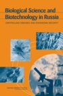 Biological Science and Biotechnology in Russia : Controlling Diseases and Enhancing Security - eBook