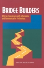 Bridge Builders : African Experiences With Information and Communication Technology - eBook