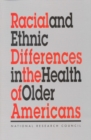 Racial and Ethnic Differences in the Health of Older Americans - eBook