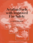 Aviation Fuels with Improved Fire Safety : A Proceedings - eBook
