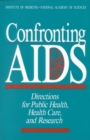 Confronting AIDS : Directions for Public Health, Health Care, and Research - eBook