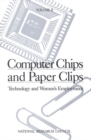 Computer Chips and Paper Clips : Technology and Women's Employment, Volume II: Case Studies and Policy Perspectives - eBook