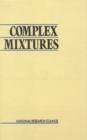 Complex Mixtures : Methods for In Vivo Toxicity Testing - eBook