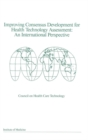 Improving Consensus Development for Health Technology Assessment : An International Perspective - eBook