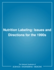 Nutrition Labeling : Issues and Directions for the 1990s - eBook