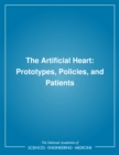 The Artificial Heart : Prototypes, Policies, and Patients - eBook