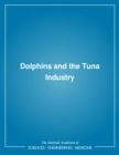 Dolphins and the Tuna Industry - eBook