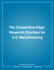 The Competitive Edge : Research Priorities for U.S. Manufacturing - eBook