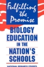 Fulfilling the Promise : Biology Education in the Nation's Schools - eBook