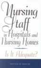 Nursing Staff in Hospitals and Nursing Homes : Is It Adequate? - eBook