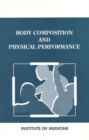 Body Composition and Physical Performance : Applications for the Military Services - eBook