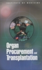 Organ Procurement and Transplantation : Assessing Current Policies and the Potential Impact of the DHHS Final Rule - eBook