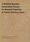 A Modified Baseline Incineration Process for Mustard Projectiles at Pueblo Chemical Depot - eBook