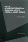 Issues in the Integration of Research and Operational Satellite Systems for Climate Research : Part II. Implementation - eBook
