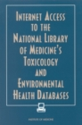 Internet Access to the National Library of Medicine's Toxicology and Environmental Health Databases - eBook