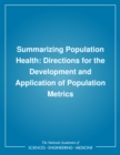 Summarizing Population Health : Directions for the Development and Application of Population Metrics - eBook