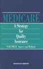 Medicare : A Strategy for Quality Assurance, Volume II: Sources and Methods - eBook