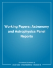 Working Papers : Astronomy and Astrophysics Panel Reports - eBook