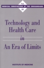 Technology and Health Care in an Era of Limits - eBook