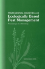 Professional Societies and Ecologically Based Pest Management : Proceedings of a Workshop - eBook