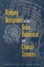 Bridging Disciplines in the Brain, Behavioral, and Clinical Sciences - eBook