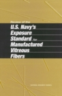 Review of the U.S. Navy's Exposure Standard for Manufactured Vitreous Fibers - eBook