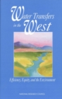 Water Transfers in the West : Efficiency, Equity, and the Environment - eBook