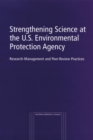 Strengthening Science at the U.S. Environmental Protection Agency : Research-Management and Peer-Review Practices - eBook