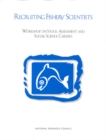 Recruiting Fishery Scientists : Workshop on Stock Assessment and Social Science Careers - eBook