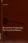 Research on Sentencing : The Search for Reform, Volume I - eBook