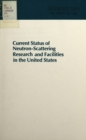 Current Status of Neutron-Scattering Research and Facilities in the United States - eBook