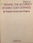Improving the Accuracy of Early Cost Estimates for Federal Construction Projects - eBook