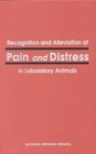 Recognition and Alleviation of Pain and Distress in Laboratory Animals - eBook