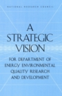 A Strategic Vision for Department of Energy Environmental Quality Research and Development - eBook