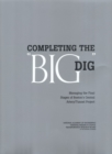 "Completing the ""Big Dig"" : Managing the Final Stages of Boston's Central Artery/Tunnel Project - eBook"