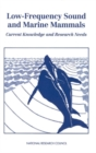 Low-Frequency Sound and Marine Mammals : Current Knowledge and Research Needs - eBook